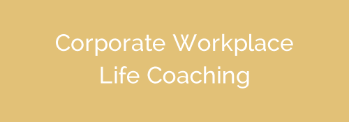 Corporate & Workplace Life Coaching
